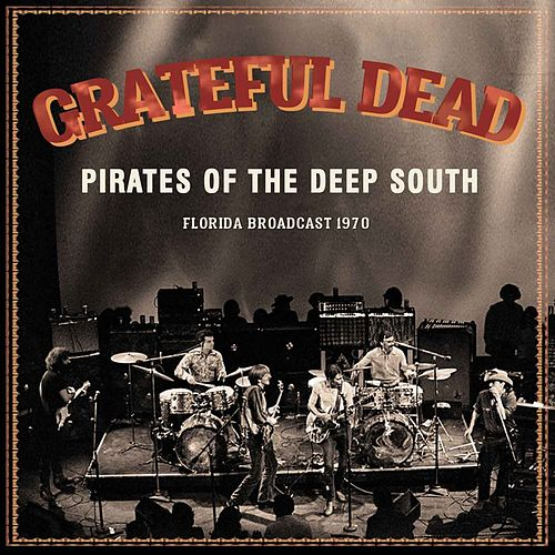Pirates Of The Deep South by Grateful Dead