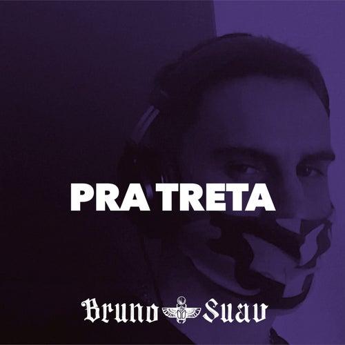 Pra Treta de Bruno Suav