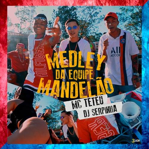 Medley Equipe Mandelão de MC Teteu