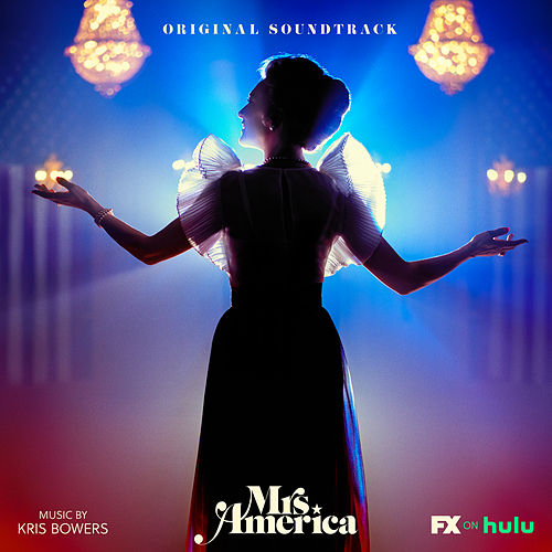 Mrs. America (Original Soundtrack) by Kris Bowers