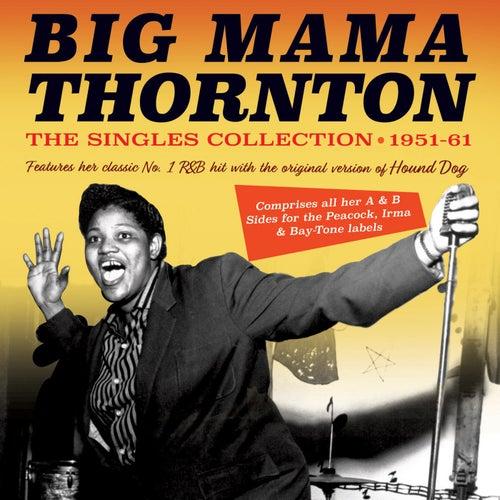 The Singles Collection 1951-61 von Big Mama Thornton
