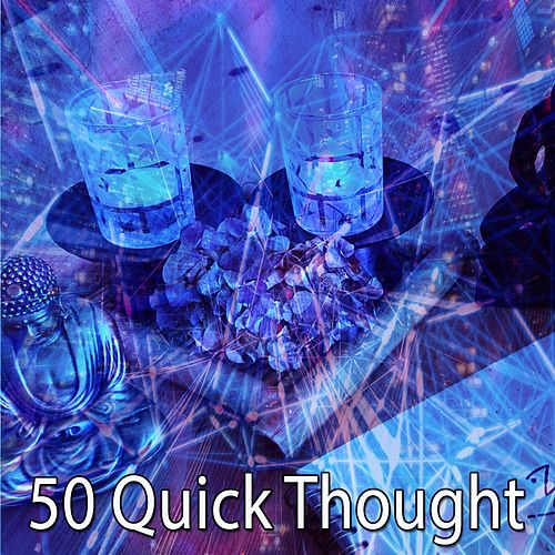 50 Quick Thought von Music For Meditation