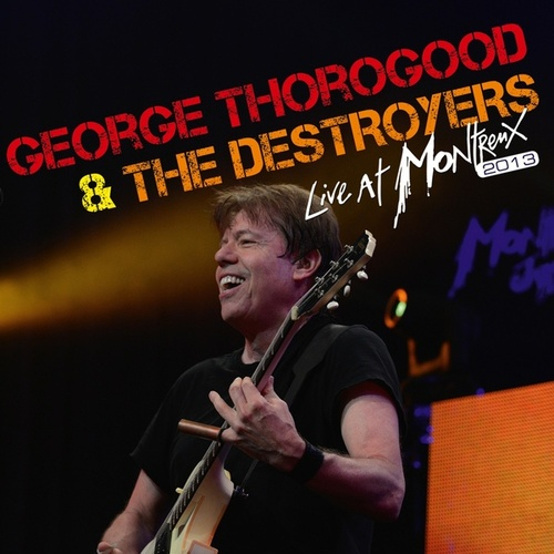 Live at Montreux 2013 de George Thorogood