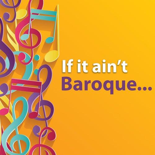 If it ain't Baroque... de Johann Sebastian Bach