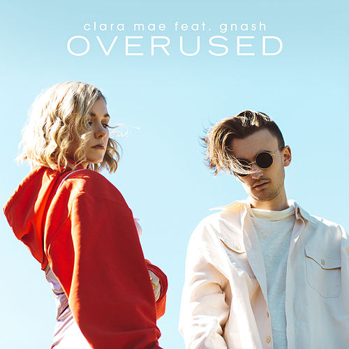 Overused (feat. gnash) de Clara Mae