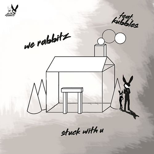 Stuck with U (Remix) von We Rabbitz