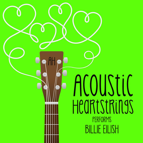 AH Performs Billie Eilish by Acoustic Heartstrings