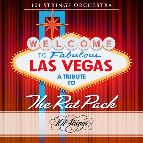 Welcome to Fabulous Las Vegas: A Tribute to The Rat Pack de 101 Strings Orchestra