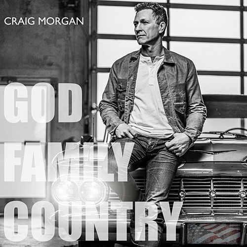 God, Family, Country by Craig Morgan