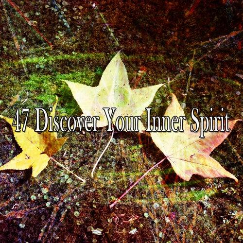 47 Discover Your Inner Spirit von Entspannungsmusik