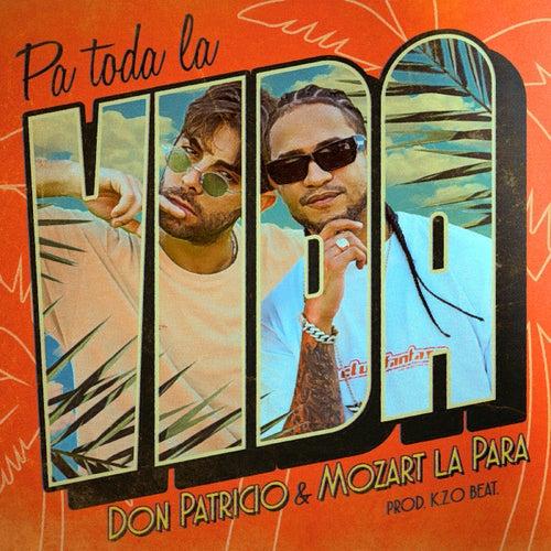 Pa toda la vida (feat. Mozart La Para) by Don Patricio