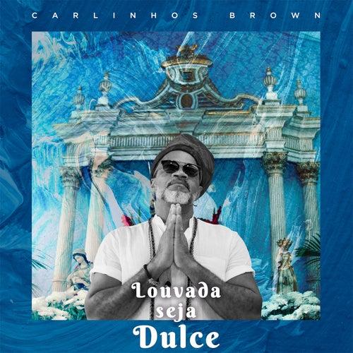 Louvada Seja Dulce by Carlinhos Brown