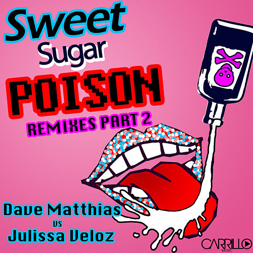 Sweet Sugar Poison- The Remixes Part 2 by Dave Matthias