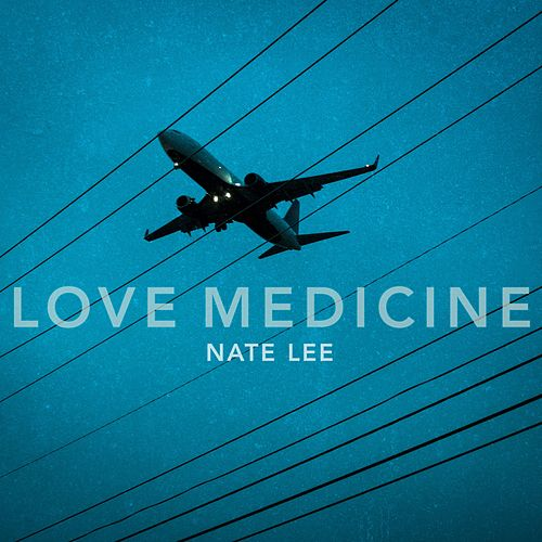 Love Medicine by Nate Lee
