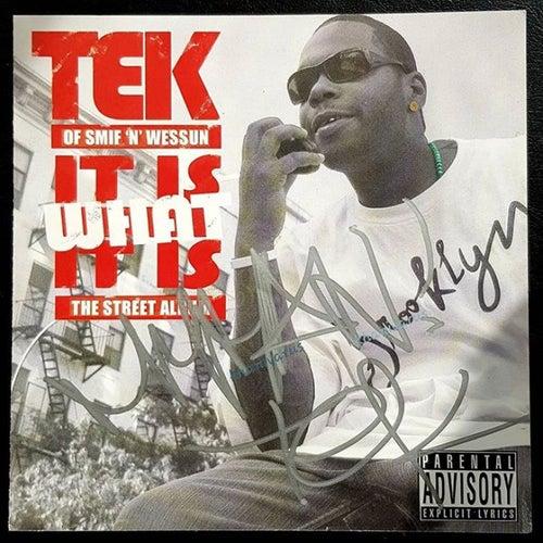 It Is What It Is by Tek