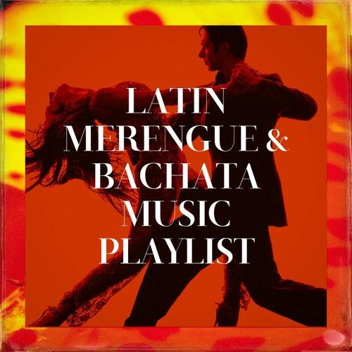 Latin Merengue & Bachata Music Playlist by Bachata Mix, Merengue Mix, Latin Merengue Stars