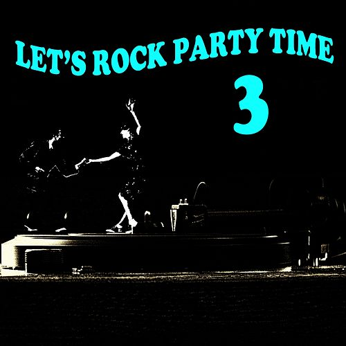 Let's Rock Party Time 3 by Blacky Vale, Bob Luman, Clyde Stacy, Del-Vikings, The Dovells, Hal Willis And The Woodchuckers, Jim McCrorey, Jim Shelby, Larry Dowd, Marcels, Mark IV, Eddie Cochran, Bobby Darin, Rick West, Ritchie Diato, Rocky Davis, Sonny Curtis, The Showmen