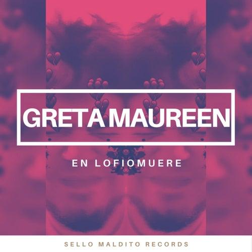 En Lofiomuere (Version Acústica) by Greta Maureen