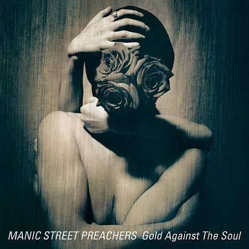 Gold Against the Soul (House in the Woods Demo) [Remastered] by Manic Street Preachers
