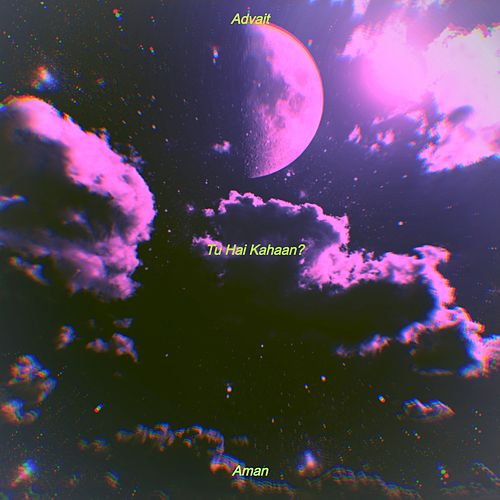 Tu Hai Kahaan? by Advait