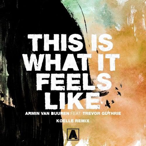 This Is What It Feels Like (Koelle Remix) de Koelle