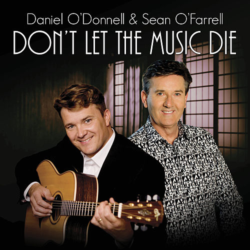 Don't Let the Music Die by Daniel O'Donnell