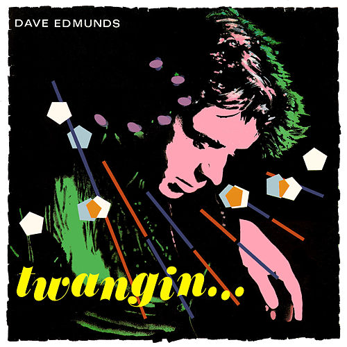 Twangin... by Dave Edmunds