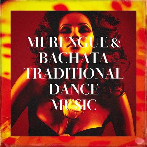 Merengue & Bachata Traditional Dance Music de El Sentir De La Bachata, Bachatas All Stars, Merengue Exitos