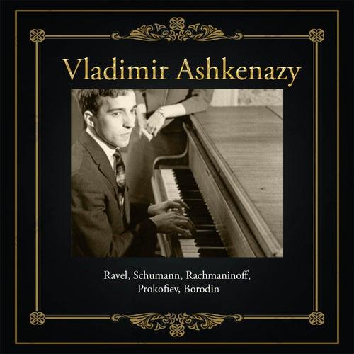 Vladimir Ashkenazy - Ravel, Schumann, Rachmaninoff, Prokofiev, Borodin de Vladimir Ashkenazy