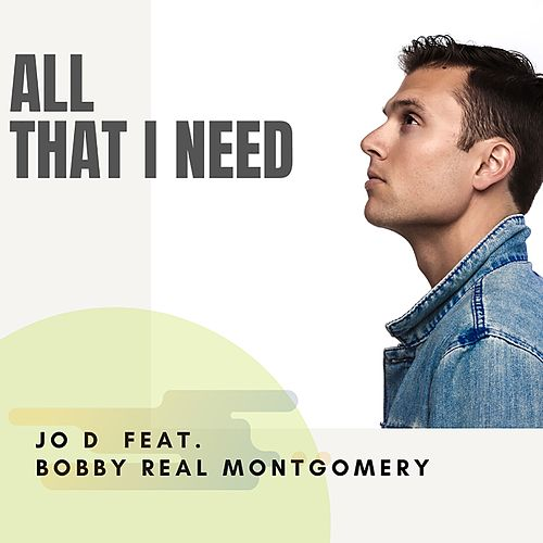All That I Need by J.O.D.