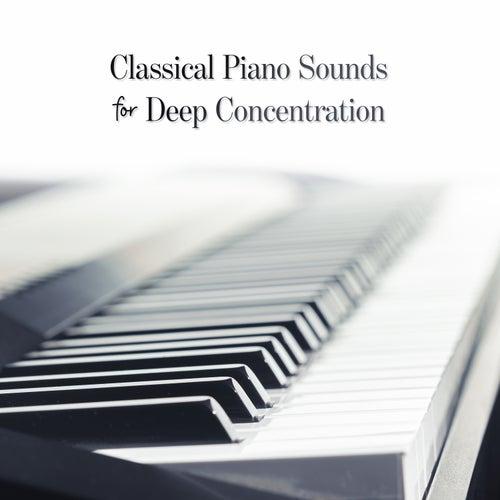 Classical Piano Sounds for Deep Concentration de Various Artists