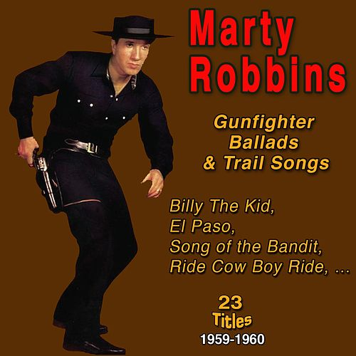 Marty Robbins (Gunfighter Ballads and Trail Songs) von Marty Robbins