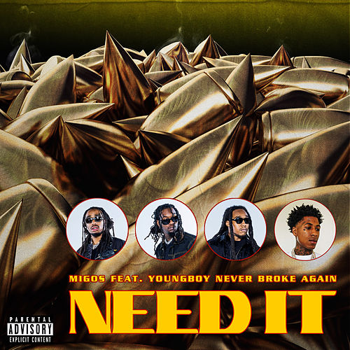 Need It (feat. YoungBoy Never Broke Again) van Migos
