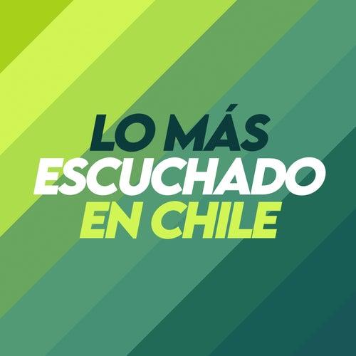 Lo Más Escuchado En Chile de Various Artists