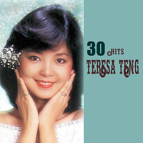 Teresa Teng 30 Hits von Teresa Teng