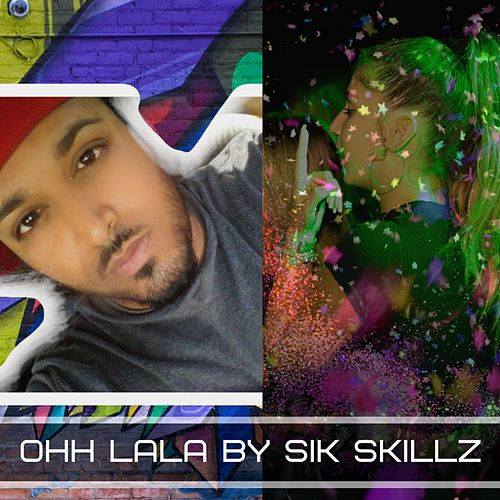 Ohh Lala by Sik Skillz