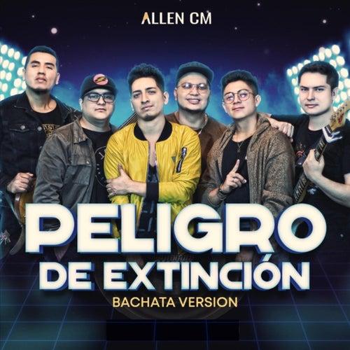 Peligro de Extinción (Bachata Version) by Allen CM.