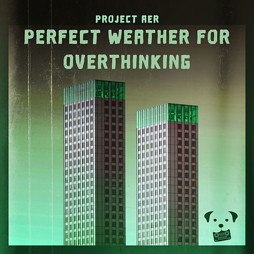 perfect weather for overthinking by Dog Tapes