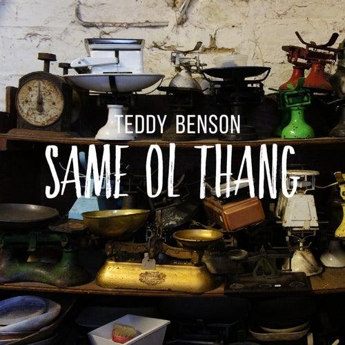 Same Ol Thang von Teddy Benson