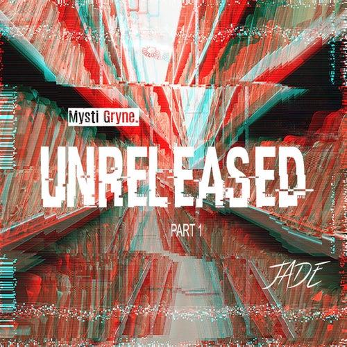Mysti Gryne: UnReleased, Pt. 1 von Jade
