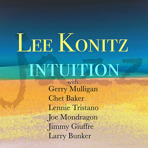 Intuition de Lee Konitz