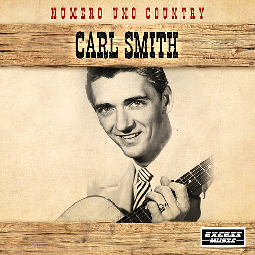 Numero Uno Country de Carl Smith