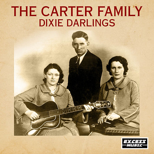 Dixie Darlings by The Carter Family