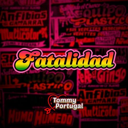 Fatalidad von Tommy Portugal