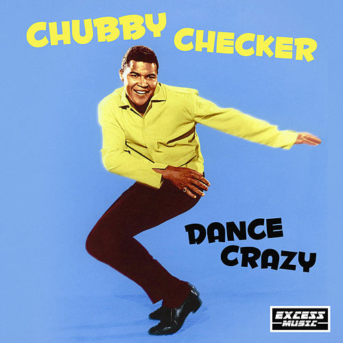 Dance Crazy de Chubby Checker