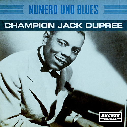 Numero Uno Blues by Champion Jack Dupree