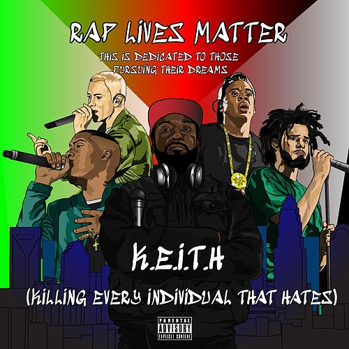 Rap Lives Matter by Keith (Rock)