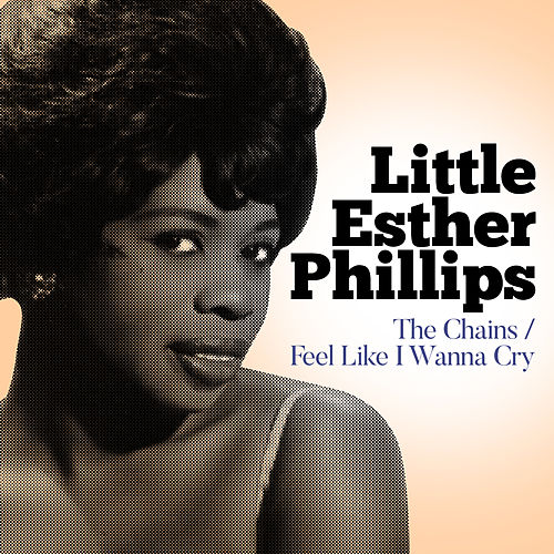 The Chains / Feel Like I Wanna Cry de Esther Phillips