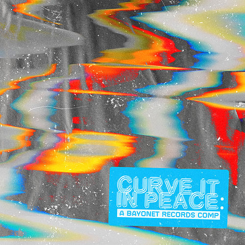 Curve it in Peace: A Bayonet Records Compilation by Various Artists