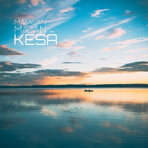 Matalan majan kesä by Various Artists